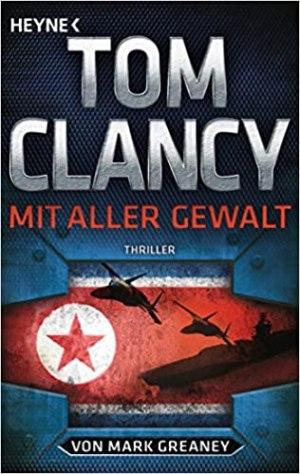 Clancy, Tom - Jack Ryan 18 (Greaney, Mark) - Mit aller Gewalt - Campus 2
