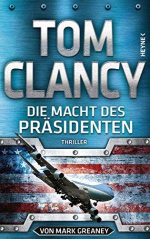 Clancy, Tom - Jack Ryan 20 (Greaney, Mark) - Die Macht des Präsidenten