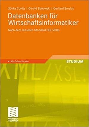 Cordts, Sönke; Blakowski, Gerold; Brosius, Gerhard - Datenbanken für Wirtschaftsinformatiker - Nach dem aktuellen Standard SQL-2008
