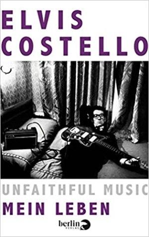 Costello, Elvis - Unfaithful Music - Mein Leben