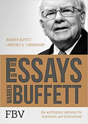Cunningham, Lawrence A. - Die Essays von Warren Buffett