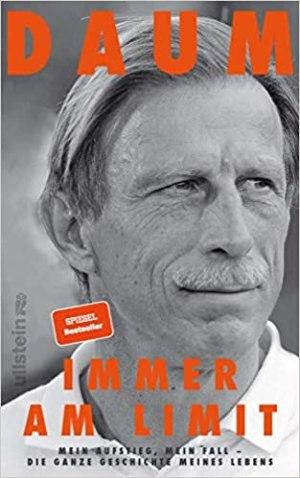 Daum, Christoph - Immer am Limit - Mein Aufstieg, mein Fall - Die ganze Geschichte meines Lebens