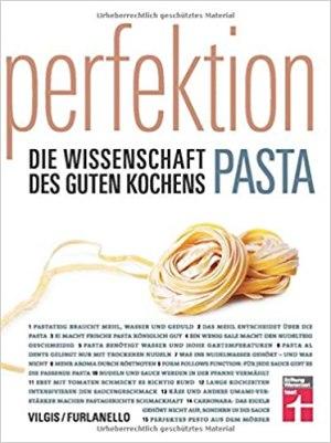 Vilgis, Thomas; Furlanello, Mario - Perfektion - Pasta