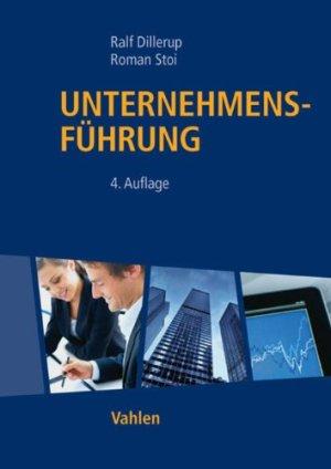 Dillerup, Ralf; Stoi, Roman - Unternehmensführung