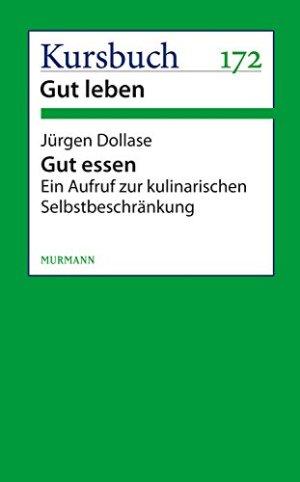 Dollase, Jürgen - Gut essen