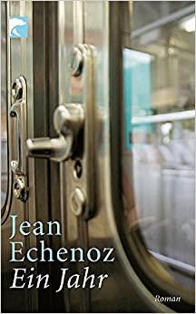 Echenoz, Jean - Ein Jahr