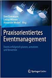Eisermann, Uwe; Winnen, Lothar; Wrobel, Alexander (Hrsg.) - Praxisorientiertes Eventmanagement - Events erfolgreich planen, umsetzen und bewerten
