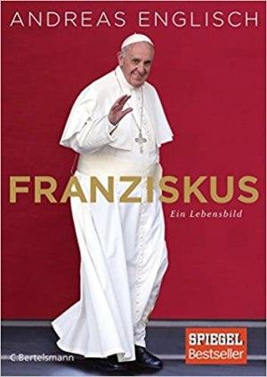 Englisch, Andreas - Franziskus ein Lebensbild
