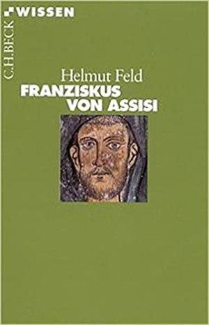 Feld, Helmut - Franziskus von Assisi