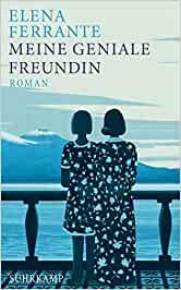 Ferrante, Elena - Neapolitanische Saga 01 - Meine geniale Freundin (Kindheit und Jugend)