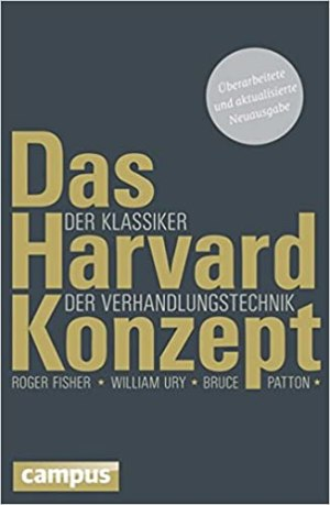 Fisher, Roger; Ury, William; Patton, Bruce - Das Harvard-Konzept
