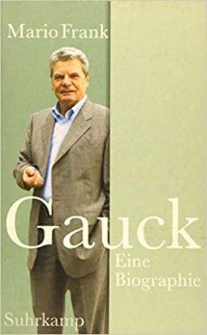 Frank, Mario - Gauck - Eine Biographie