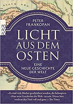 Frankopan, Peter - Licht aus dem Osten - Eine neue Geschichte der Welt