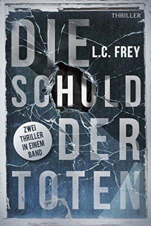 Frey, L.C. - Die Schuld der Toten