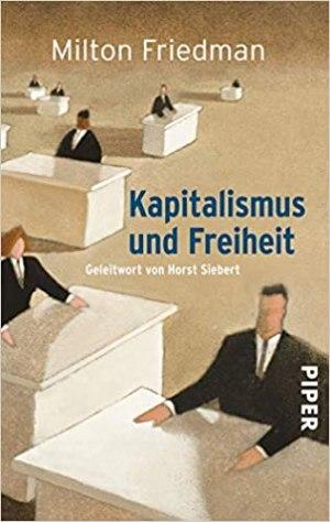 Friedman, Milton - Kapitalismus und Freiheit - Geleitwort von Horst Siebert