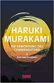 Murakami, Haruki - Die Ermordung des Commendatore 01 - Eine Idee erscheint