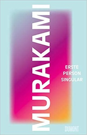 Murakami, Haruki - Erste Person Singular
