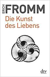 Fromm, Erich - Die Kunst des Liebens
