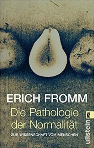 Fromm, Erich - Die Pathologie der Normalität. Zur Wissenschaft vom Menschen