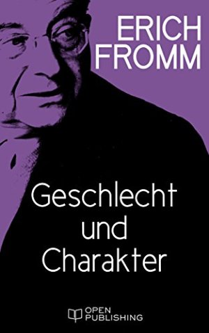 Fromm, Erich - Geschlecht und Charakter