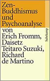 Fromm, Erich - Psychoanalyse und Zen Buddhismus