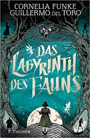 Funke, Cornelia; Torres, Guillermo De - Das Labyrinth des Fauns