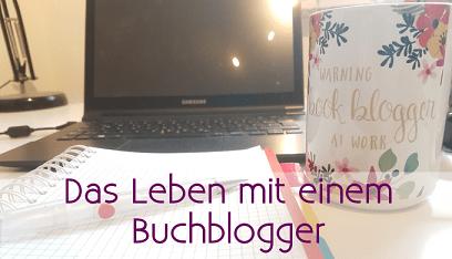 Leben mit einem Buchblogger