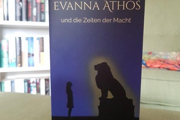 Rezension – Evanna Athos und die Zeiten der Macht – Felicitas Sturm