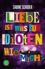 Liebe ist was für Idioten wie mich