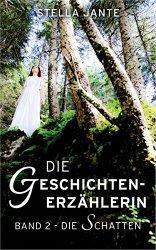"""""""Die Geschichtenerzählerin - Band 2 - Die Schatten"""" von Stella Jante"""