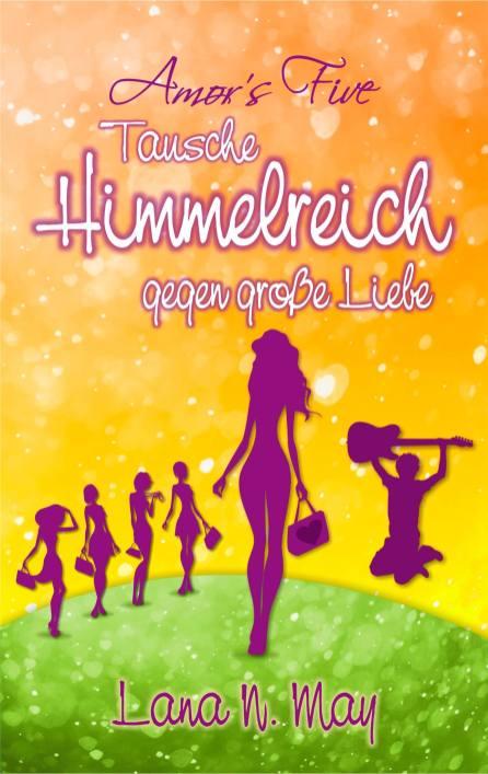 """""""Tausche Himmelreich gegen große Liebe"""" von Lana N. May"""