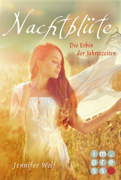 """""""Nachtblüte - Die Erbin der Jahreszeiten"""" von Jennifer Wolf"""