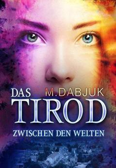 """""""Das Tirod - Zwischen den Welten"""""""