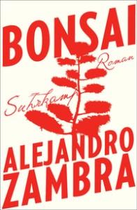 AlejandroZambra: Bonsai