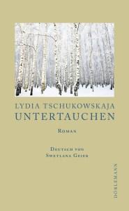 Lydia Tschukowskaja: Untertauchen