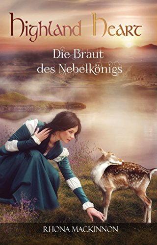 Highland Heart: Die Braut des Nebelkönigs Book Cover