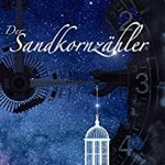 Der Sandkornzähler von Sarah Ricchizzi ist eine süsse und fantasievolle Kurzgeschichte