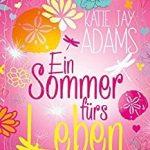Ein Sommer fürs Leben von Katie Jay Adams