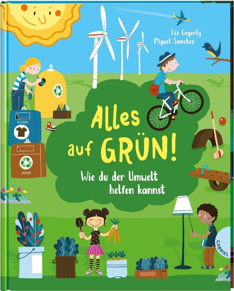 Kinderbuch zur Umwelt: Alles auf Grün!