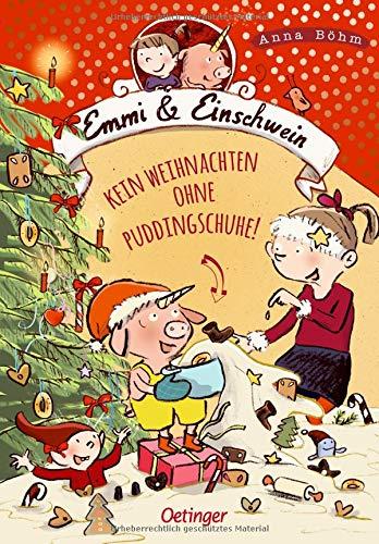 4. Band der Emmi & Einschwein-Reihe für Kinder ab 8 Jahren: Emmi und Einschwein - Kein Weihnachten ohne Puddingschuhe