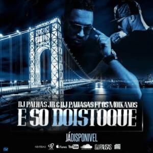 Dj Palhas Jr & Dj Pausas Feat. Os Moikanos - É Só Dois Toques (Afro House) 2016