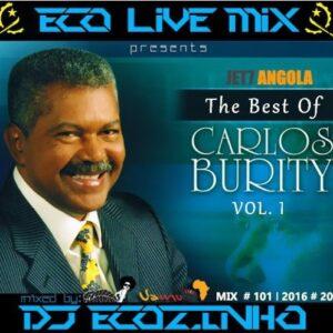 Carlos Burity Best Of Mix 2016 Vol. I (Os maiores êxitos) - Eco Live Mix Com Dj Ecozinho