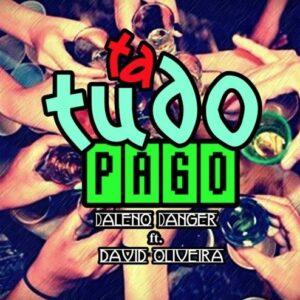 Daleno Danger - Ta tudo Pago ft. David Oliveira (Afro House) 2016