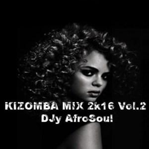 KIZOMBA MIX 2k16 Vol.2 DJy AfroSoul