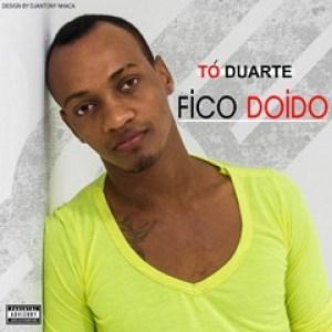 Tó Duarte - Fico Doido (Ghetto Zouk) 2016
