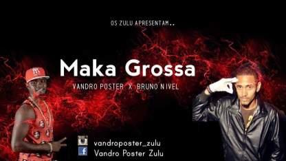 Vandro Poster Ft. Bruno Nível - Maka Grossa (Kuduro) 2016