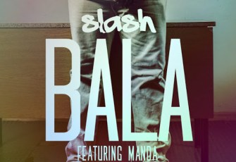 Slash - Bala feat. Manda (DreamBoyz) 2016
