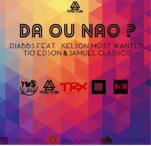 Djabbs Feat Kelson Most Wanted, Tio Edson & Samuel Clássico - Dá Ou Não? (Afro House)