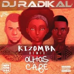 DucxNiiko X DjRitchelly – Olhos Café (Kizomba Remix) Dj Radikal