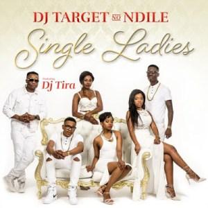 DJ Target No Ndile Ft. DJ Tira - Single Ladies (Afro House) 2016